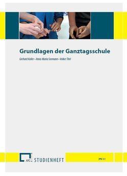 Grundlagen der Ganztagsschule von Koller,  Gerhard, Seemann,  Anna-Maria, Titel,  Volker