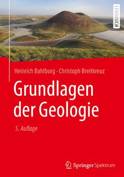 Grundlagen der Geologie von Bahlburg,  Heinrich, Breitkreuz,  Christoph