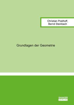 Grundlagen der Geometrie von Posthoff,  Christian, Steinbach,  Bernd