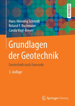 Grundlagen der Geotechnik von Buchmaier,  Roland Fritz, Schmidt,  Hans-Henning, Vogt-Breyer,  Carola