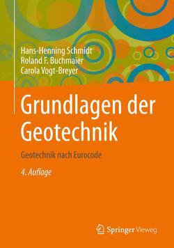 Grundlagen der Geotechnik von Buchmaier,  Roland F., Schmidt,  Hans-Henning, Vogt-Breyer,  Carola