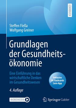 Grundlagen der Gesundheitsökonomie von Flessa,  Steffen, Greiner,  Wolfgang