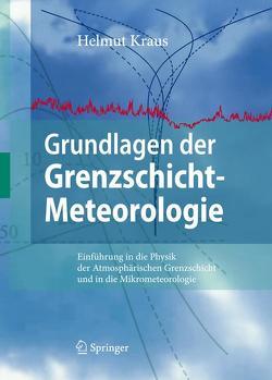 Grundlagen der Grenzschicht-Meteorologie von Kraus,  Helmut