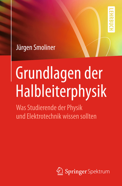 Grundlagen der Halbleiterphysik von Smoliner,  Jürgen