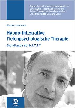 Hypno-Integrative Tiefenpsychologische Therapie von Meinhold,  Werner J.