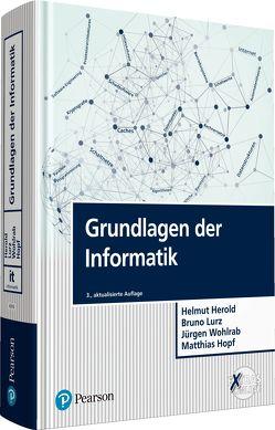 Grundlagen der Informatik von Herold,  Helmut, Hopf,  Matthias, Lurz,  Bruno, Wohlrab,  Jürgen