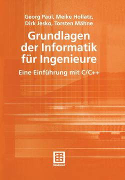 Grundlagen der Informatik für Ingenieure von Hollatz,  Meike, Jesko,  Dirk, Mähne,  Torsten, Paul,  Georg
