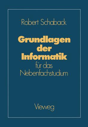 Grundlagen der Informatik von Schaback,  Robert