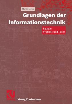 Grundlagen der Informationstechnik von Meyer,  Martin, Mildenberger,  Otto