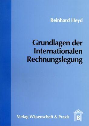 Grundlagen der Internationalen Rechnungslegung von Heyd,  Reinhard