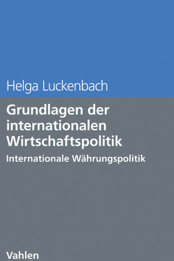 Grundlagen der internationalen Wirtschaftspolitik von Luckenbach,  Helga