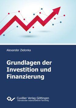 Grundlagen der Investition und Finanzierung von Zielonka,  Alexander