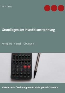 Grundlagen der Investitionsrechnung von Kaiser,  Karin