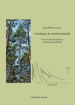 Grundlagen der Kiefernwirtschaft von Lockow,  Karl-Willi