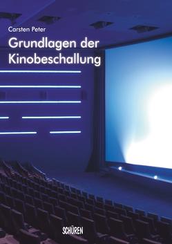 Grundlagen der Kinobeschallung von Peter,  Carsten