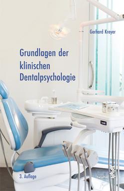 Grundlagen der klinischen Dentalpsychologie von Kreyer,  Gerhard