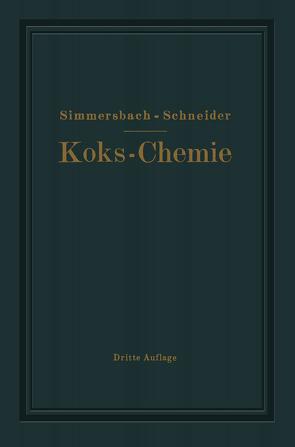 Grundlagen der Koks-Chemie von Schneider,  Gustav, Simmersbach,  Oskar