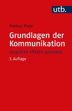 Grundlagen der Kommunikation von Plate,  Markus