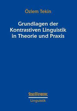 Grundlagen der Kontrastiven Linguistik in Theorie und Praxis von Tekin,  Özlem