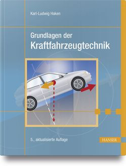 Grundlagen der Kraftfahrzeugtechnik von Haken,  Karl-Ludwig