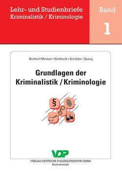 Grundlagen der Kriminalistik / Kriminologie von Berthel,  Ralph, Clages,  Horst, Mentzel,  Thomas, Neidhardt,  Klaus, Schröder,  Detlef, Spang,  Thomas