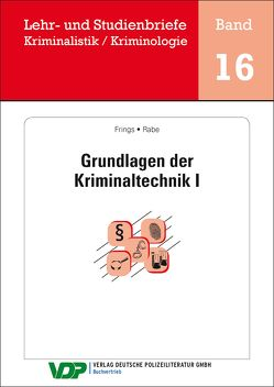 Grundlagen der Kriminaltechnik I von Clages,  Horst, Frings,  Christoph, Gatzke,  Wolfgang, Rabe,  Frank