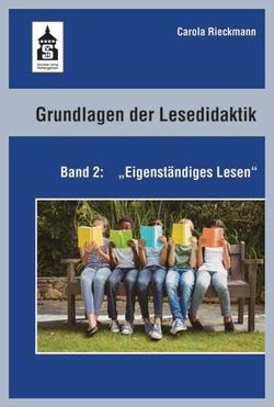 Grundlagen der Lesedidaktik. Band 2: Eigenständiges Lesen von Rieckmann,  Carola