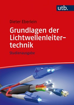 Grundlagen der Lichtwellenleitertechnik