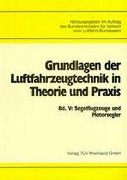 Grundlagen der Luftfahrzeugtechnik in Theorie und Praxis von Bundesminister f. Verkehr, Luftfahrt-Bundesamt, Pusch,  D