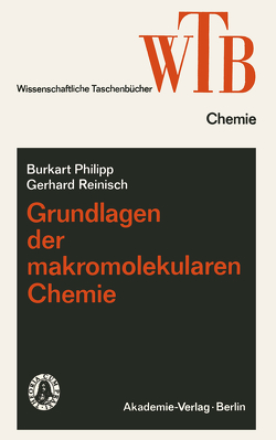 Grundlagen der makromolekularen Chemie von Philipp,  Burkart