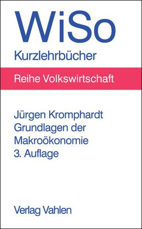 Grundlagen der Makroökonomie von Kromphardt,  Jürgen