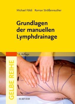 Grundlagen der manuellen Lymphdrainage von Földi,  Michael