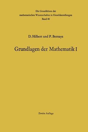 Grundlagen der Mathematik I von Bernays,  Paul, Hilbert,  David