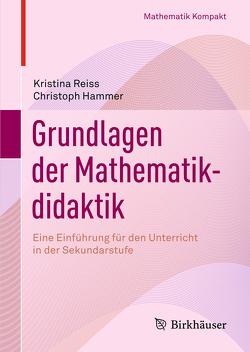 Grundlagen der Mathematikdidaktik von Hammer,  Christoph, Reiss,  Kristina