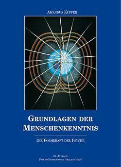 Grundlagen der Menschenkenntnis – Band I von Kupfer,  Amandus