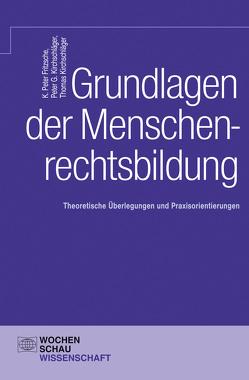Grundlagen der Menschenrechtsbildung von Fritzsche,  K Peter, Kirchschläger,  Peter G., Kirchschläger,  Thomas