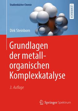 Grundlagen der metallorganischen Komplexkatalyse von Steinborn,  Dirk