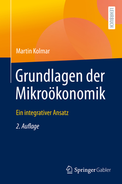 Grundlagen der Mikroökonomik von Kolmar,  Martin