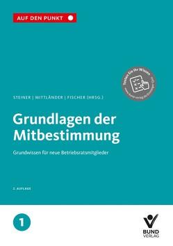 Grundlagen der Mitbestimmung von Fischer,  Erika, Mittländer,  Silvia, Steiner,  Regina