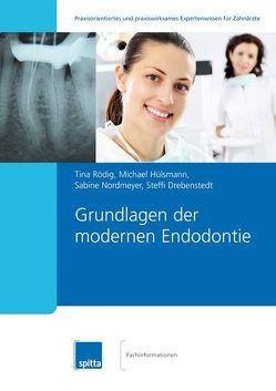 Grundlagen der modernen Endodontie von Drebenstedt,  Steffi, Hülsmann,  Michael, Nordmeyer,  Sabine, Rödig,  Tina