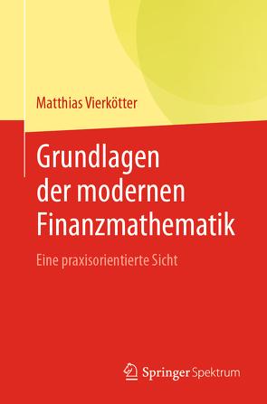 Grundlagen der modernen Finanzmathematik von Vierkötter,  Matthias