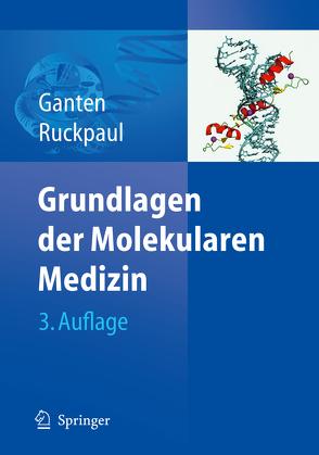 Grundlagen der Molekularen Medizin von Ganten,  Detlev, Ruckpaul,  Klaus
