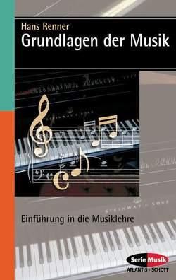 Grundlagen der Musik von Renner,  Hans