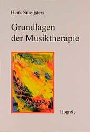 Grundlagen der Musiktherapie von Dohle,  Imelle, Smeijsters,  Henk