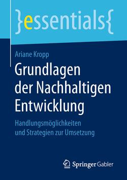 Grundlagen der Nachhaltigen Entwicklung von Kropp,  Ariane