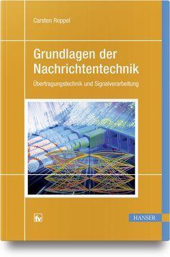 Grundlagen der Nachrichtentechnik von Roppel,  Carsten