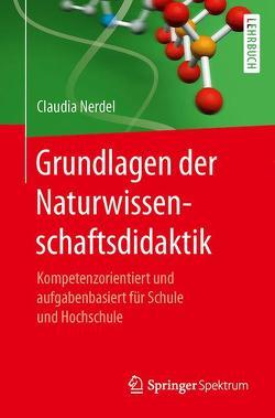 Grundlagen der Naturwissenschaftsdidaktik von Nerdel,  Claudia
