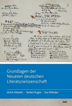 Grundlagen der Neueren deutschen Literaturwissenschaft von Kittstein,  Ulrich, Kugler,  Stefani, Ritthaler,  Eva