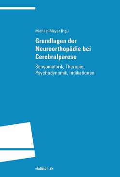 Grundlagen der Neuroorthopädie bei Cerebralparese von Meyer,  Michael
