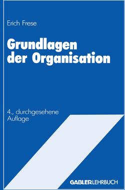 Grundlagen der Organisation von Frese,  Erich